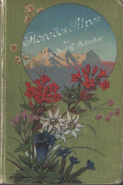 SCHRÖTER, C. - Flore coloriée portative du touriste dan les Alpes.