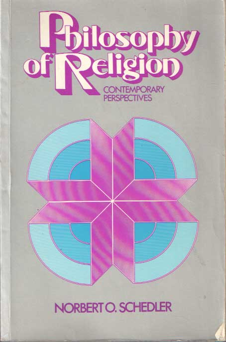 SCHEDLER, NORBERT O. - Philosophy of Religion - Contemporary Perspectives.