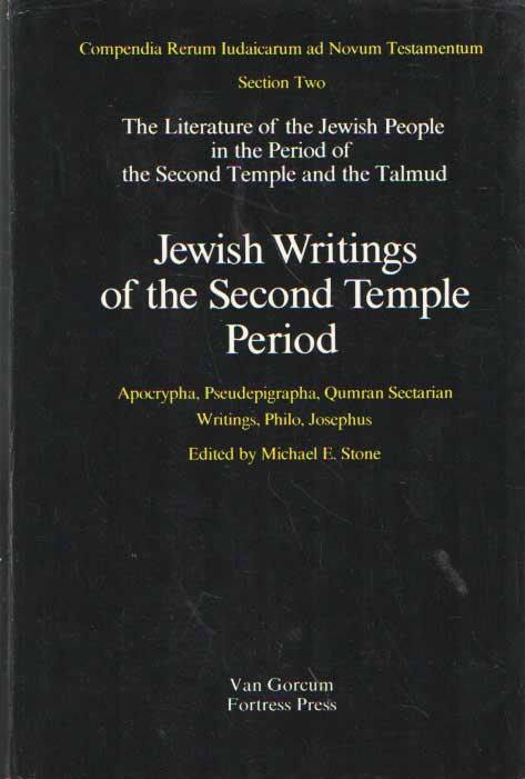 STONE, MICHAEL E. (ED.) - Jewish Writings of the Second Temple period. Apocrypha, Pseudepigrapha, Qumram Sectarian Writings, Philo, Josephus.