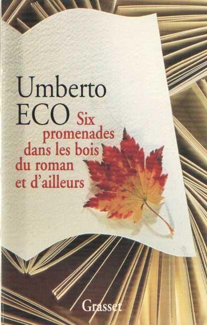 ECO, UMBERTO - Six Promenades dans les bois du roman et d'ailleurs..