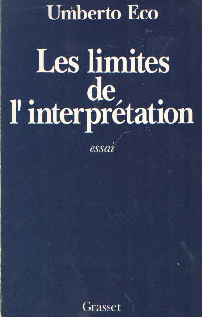 ECO UMBERTO - Les limites de l'interprétation.