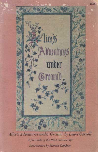 CARROLL, LEWIS - Alice's adventures under ground. A facsinile of the 1864 manuscript..