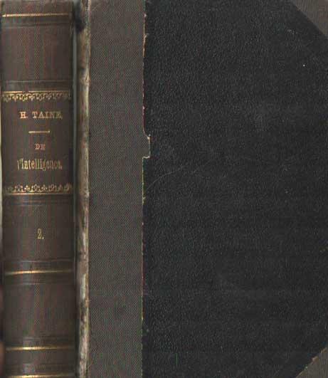 TAINE, H. - De l'Intelligence. Tome 1 & 2.
