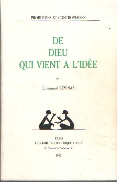 LEVINAS, EMMANUEL - De Dieu qui vient à l'idée.