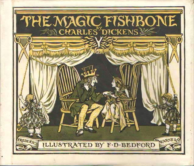 DICKENS, CHARLES - Romance from the pen of Miss Alice Rainbird aged seven. The Magic Fishbone.