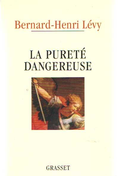 LÉVY, BERNARD-HENRI - La pureté dangereuse.
