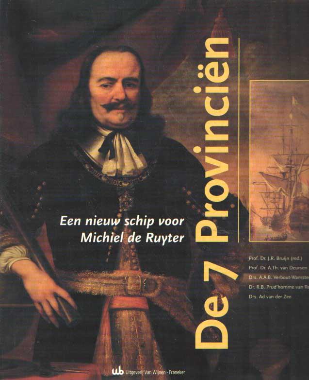 BRUIJN, J.R. - De 7 Provinciën: een nieuw schip voor Michiel de Ruyter.