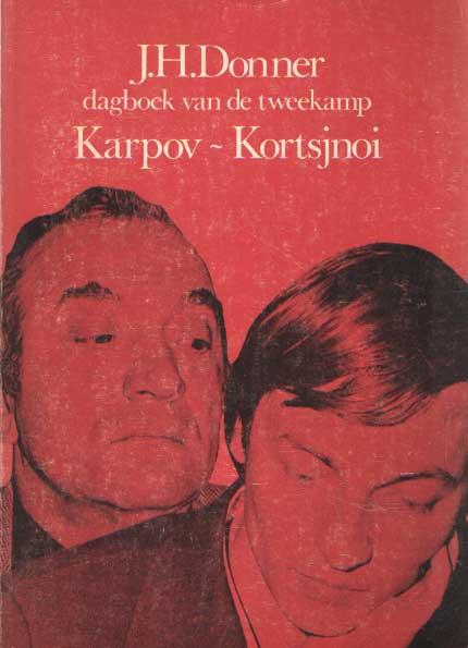 DONNER, J.H. - Dagboek van de tweekamp Karpov-Kortsjnoi.