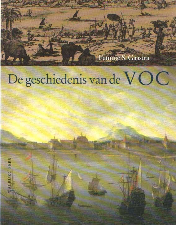 GAASTRA, F.S. - De geschiedenis van de VOC.