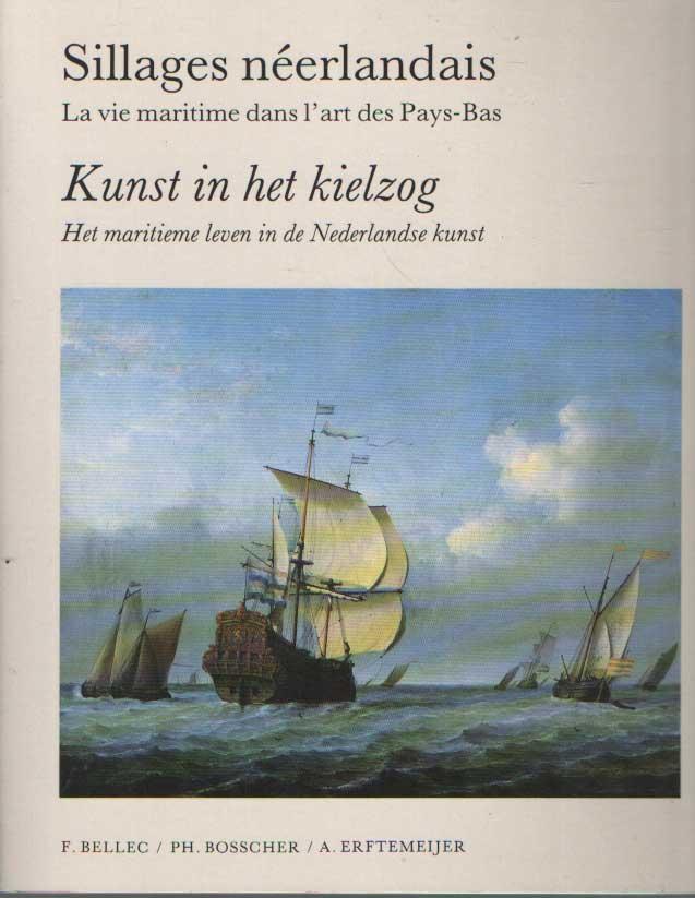 DELEC, F. - Kunst in het kielzog. Het maritieme leven in de Nederlandse kunst/Sillages néerlandais. La vie maritime dans l'art des Pays-Bas.