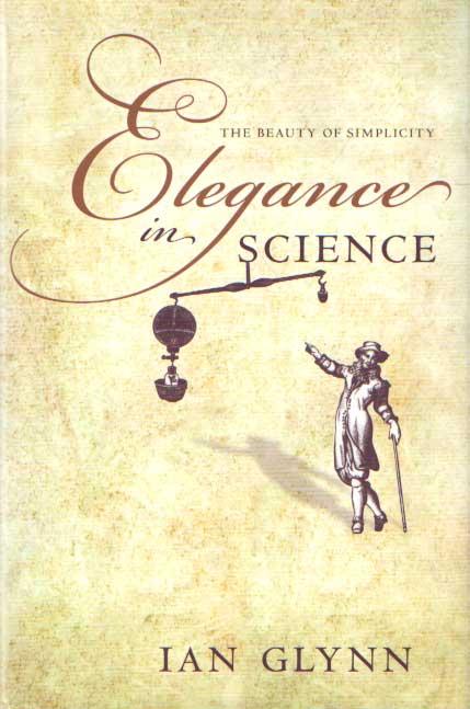 GLYNN, IAN - Elegance in Science: The Beauty of Simplicity.