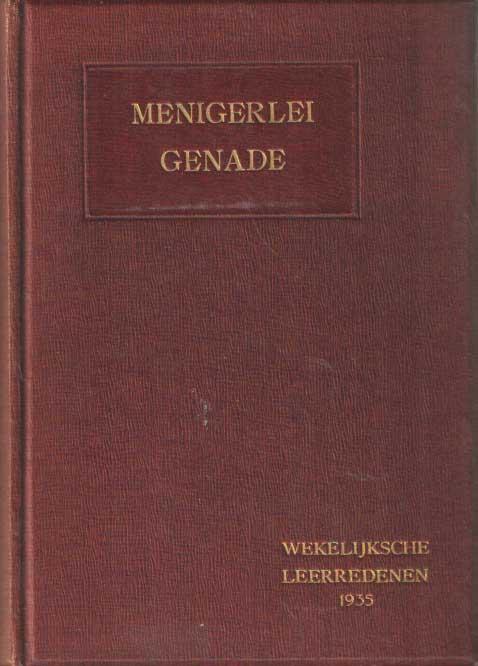 DIJK, K. & B. WIELENGA (RED.) - Menigerlei genade, wekelijkse predikatiën. Met medewerking van vele gereformeerde predikanten. 25e jaargang.