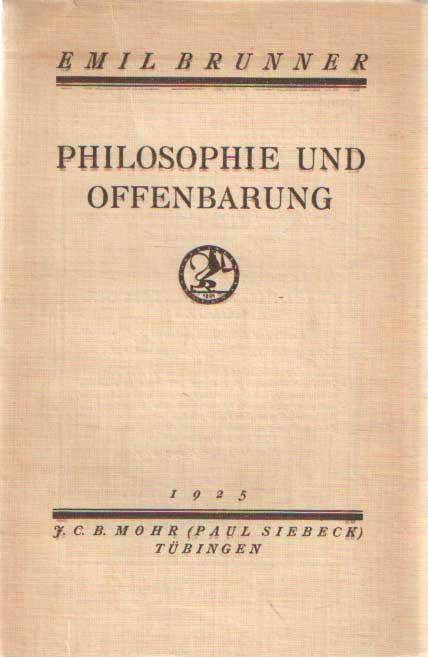 BRUNNER, EMIL - Philosophie und Offenbarung.