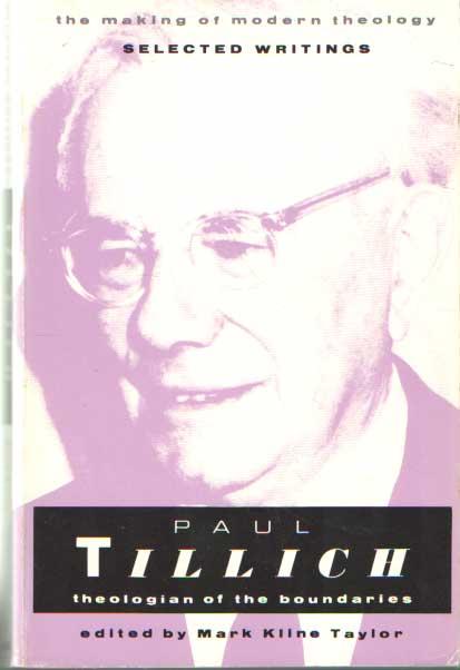 TAYLOR, MARK KLINE - Paul Tillich: Theologian of the Boundaries.