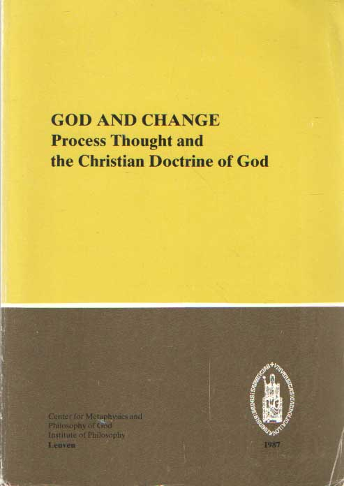 VEKEN, JAN VAN DER A.O. - God and change : process thought and the Christian doctrine of God.