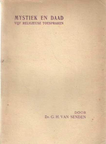 SENDEN, G.H. VAN - Mystiek en daad. Vijf religieuze toespraken.