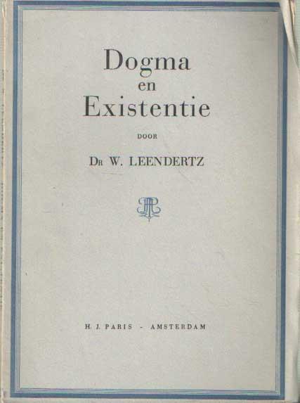 LEENDERTZ, W. - Dogma en existentie.