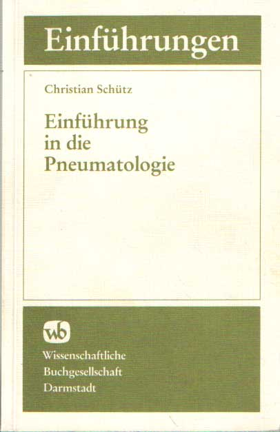 SCHÜTZ, CHRISTIAN - Einführung in die Pneumatologie.