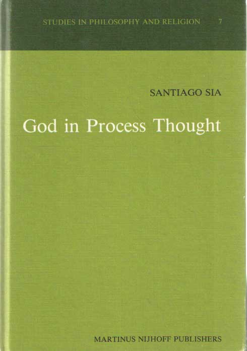 SIA, SANTIAGO - God in Process Thought: A Study in Charles Hartshorne's Concept of God: With a Postcript by Charles Hartshorne.