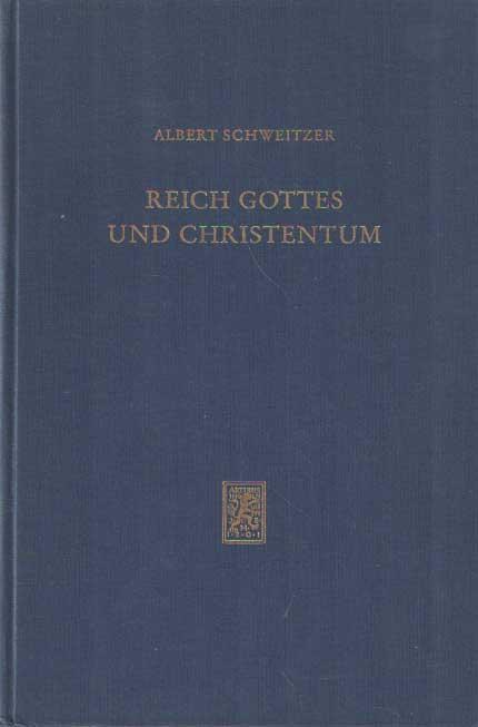 SCHWEITZER, ALBERT - Reich Gottes und Christentum. Hrsg. und mit einem Vorwort von Ulrich Neuenschwander.