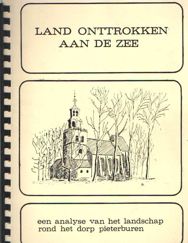 DURENKAMP, HERMAN R.M. - Land onttrokken aan de zee : een analyse van het landschap rond het dorp Pieterburen.