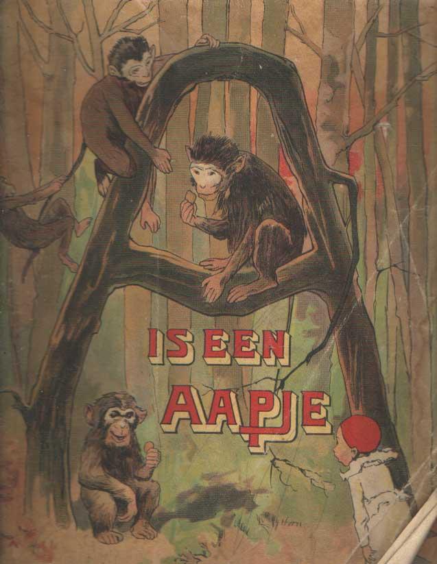 - A is een Aapje. Met oorspronkelijke platen van P.J. van Geldorp.