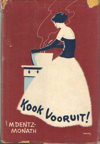 DENTZ-MONATH, M. - Kook vooruit! Recepten voor de vrouw, die zich aan haar eigen tafel als gast wil voelen.