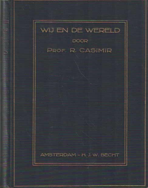 CASIMIR, R. - Wij en de wereld..