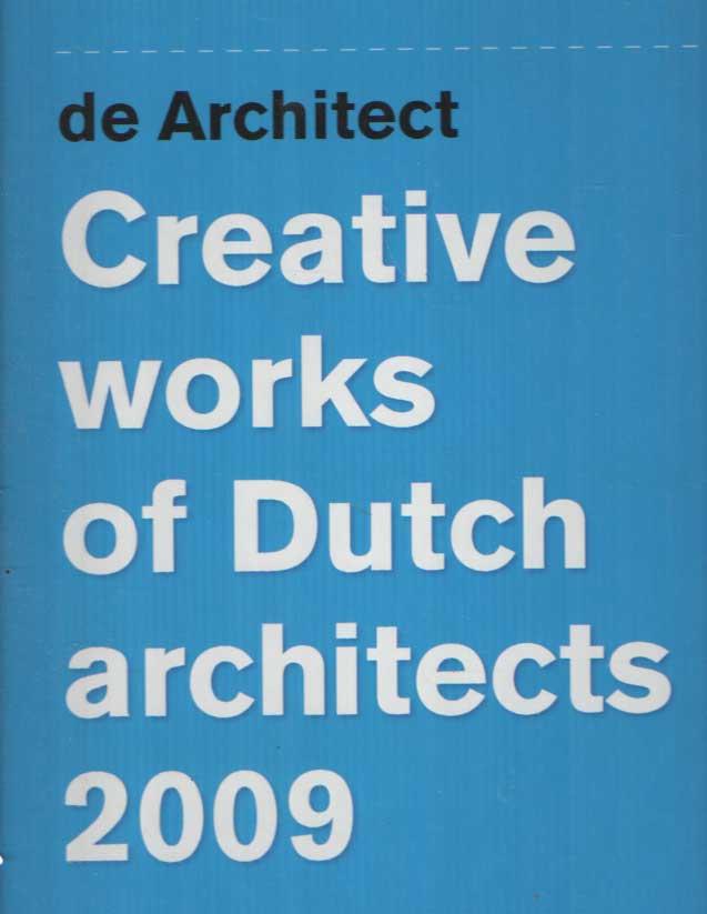 - De Architect - Creative Works of Dutch Architects 20o9.