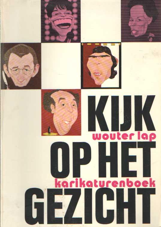 LAP, WOUTER - Kijk op het gezicht. Karikaturenboek.