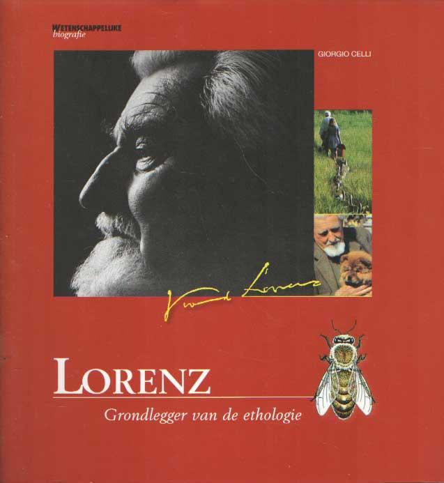 CELLI, GIORGIO - Lorenz. Grondlegger van de ethologie.