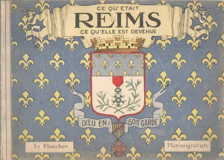 - Ce qu'était Reims, ce qu'elle est devenue.