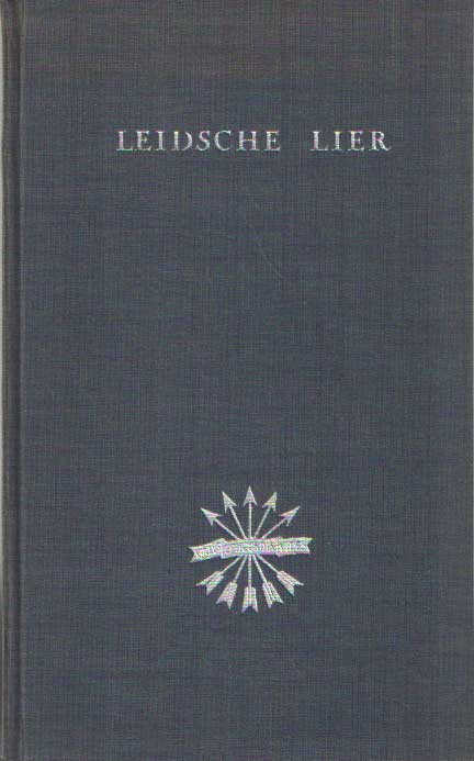 LEIDS STUDENTEN CORPS - Leidsche Lier, keur uit lyrische en verhalende bijdragen verschenen in de jaren 1935-1945 in het weekblad Virtus Concordia Fides en den Almanak van het Leidsche Studentencorps.