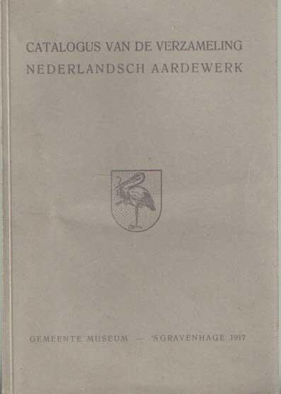PEELEN, IDA C.E. - Catalogus van de verzameling Nederlandsch aardewerk.
