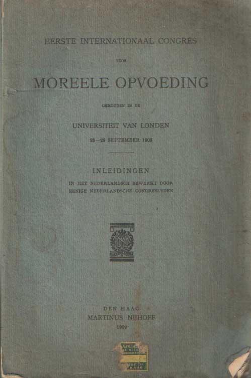 - Eerste Internationaal congres voor moreele opvoeding: gehouden in de Universiteit van Londen, 25-29 september 1908. Inleidingen in het Nederlandsch bewerkt door eenige Nederlandsche congresleden.