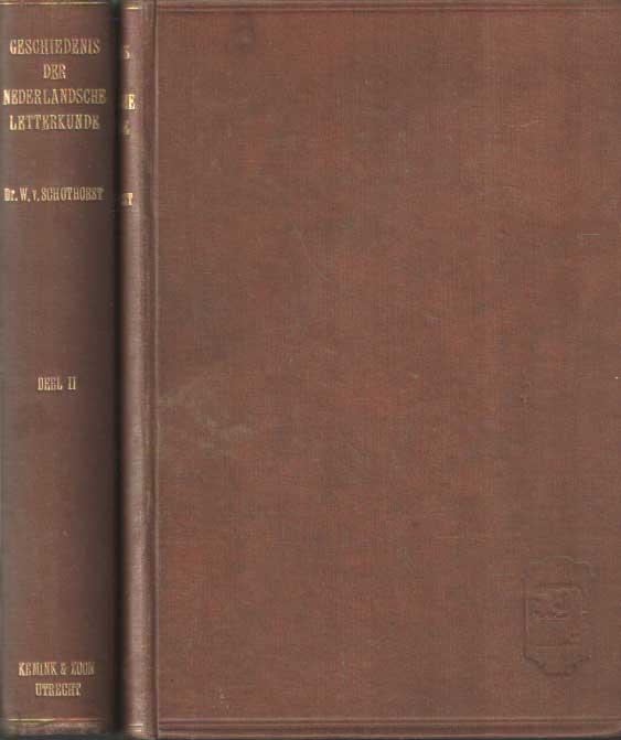 SCHOTHORST, W. VAN - Geschiedenis der Nederlandse letterkunde. Leer- en leesboek voor gymnasia en hogere burgerscholen. Eerste deel: 1200-1795 & Tweede deel: 1795-heden.