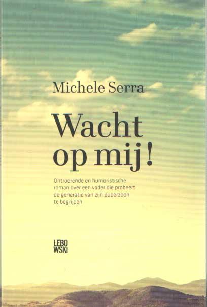 SERRE, MICHELLE - Wacht op mij!.