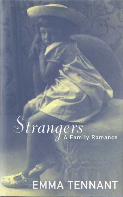 EMMA TENNANT - Strangers - a family romance.