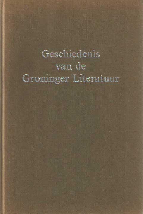 LEEUWEN, P.J. VAN - Geschiedenis van de Groninger literatuur..