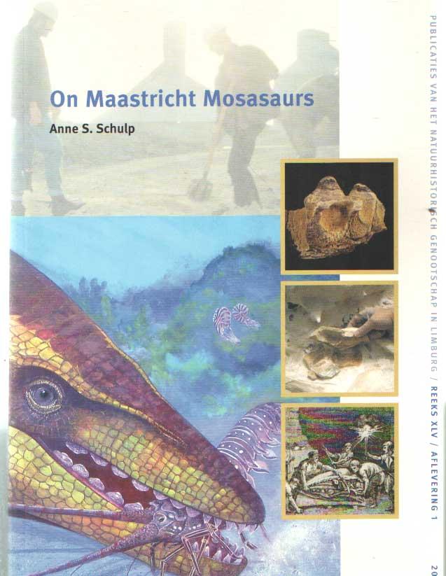 SCHULP, ANNE S. - On Maastricht Mosasaurs.