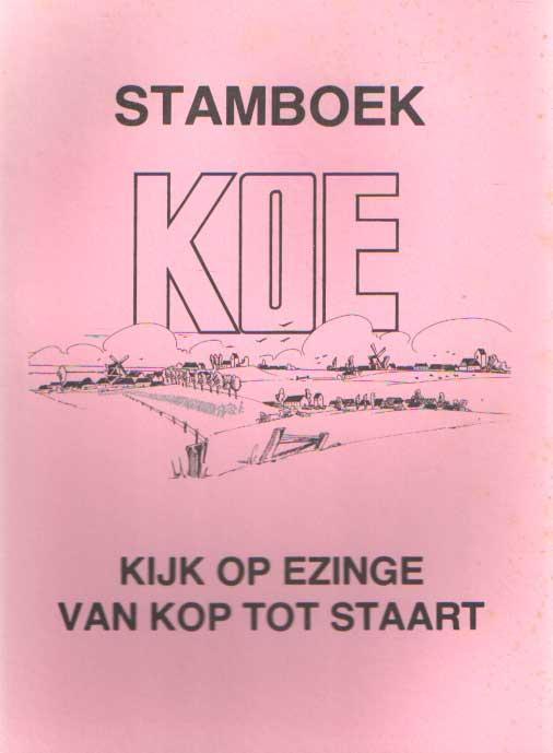 MUG, ASTRID E.A. - Stamboek KOE. Kijk op Ezinge van kop tot staart.