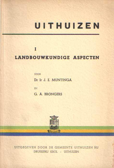 MUNTINGA, J.E. & G.A. BRONGERS - Uithuizen. I. Landbouwkundige aspecten.