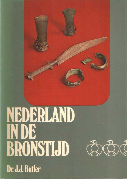 BUTLER, J.J. - Nederland in de bronstijd.