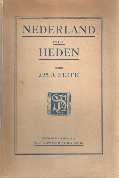 FEITH, J. - Nederland in het heden.