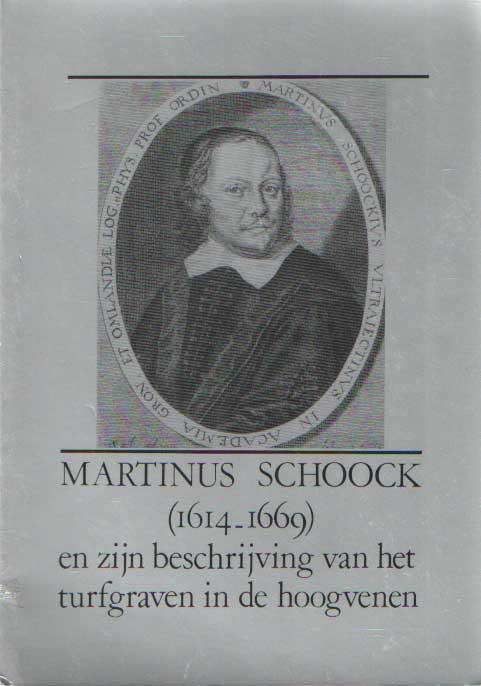 DIJK, J.D.R. VAN - Martinus Schook (1614-1699) en zijn beschrijving van he turfgraven in de hoogvenen.