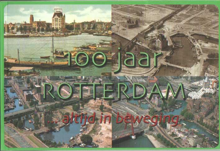 SCHUURMAN, RALPH L. - 100 jaar Rotterdam. ...altijd in beweging..