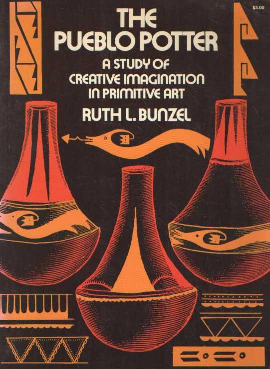BUNZEL, RUTH L. - The Pueblo Potter: A Study of Creative Imagination in Primitive Art.