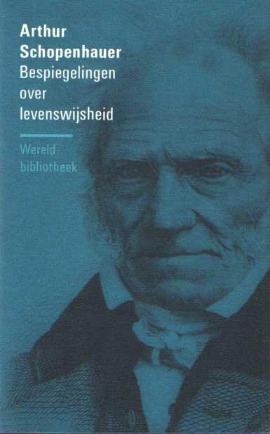 SCHOPENHAUER, ARTHUR - Bespiegelingen over levenswijsheid.