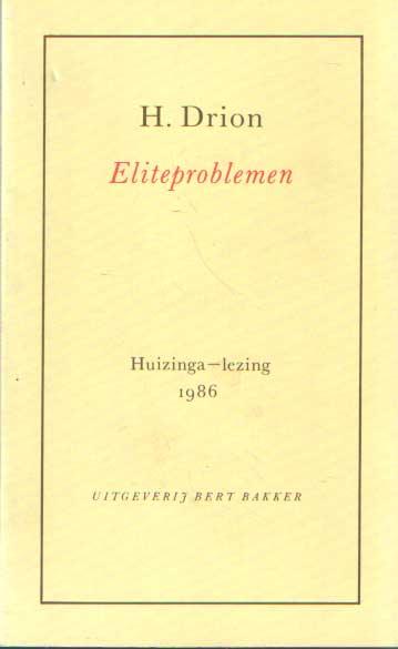 DRION, H. - Eliteproblemen. Huizinga-lezing 1986.