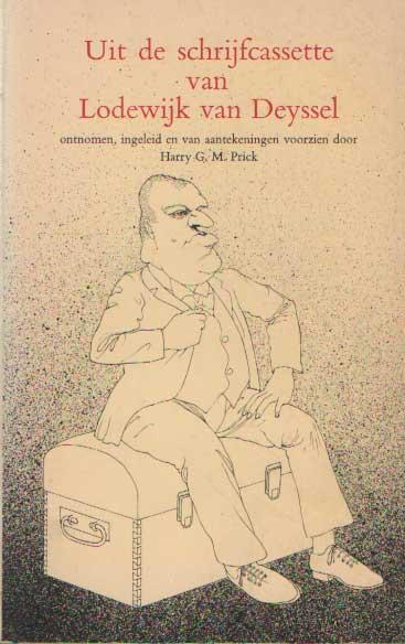 DEYSSEL, LODEWIJK VAN - Uit de schrijfcassette van Lodewijk van Deyssel. Ontnomen, ingeleid en van aantekeningen voorzien door Harry G.M. Prick.